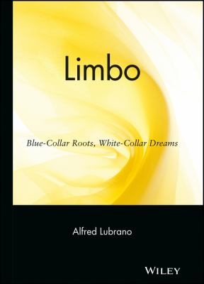 Cover image for Limbo : blue-collar roots, white-collar dreams