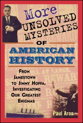 Cover image for More unsolved mysteries of American history
