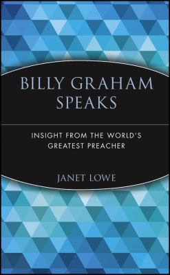 Cover image for Billy Graham speaks : insight from the world's greatest preacher