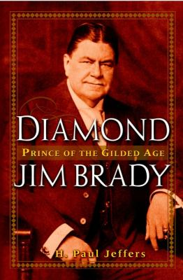 Cover image for Diamond Jim Brady : prince of the Gilded Age