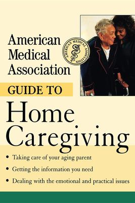 Cover image for American Medical Association guide to home caregiving