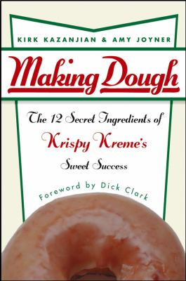 Cover image for Making dough : the 12 secret ingredients of Krispy Kreme's sweet success