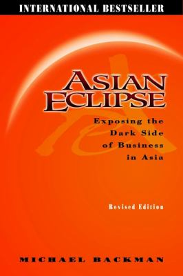 Cover image for Asian eclipse : exposing the dark side of business in Asia