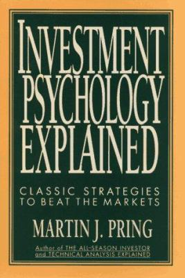 Cover image for Investment psychology explained : classic strategies to beat the markets