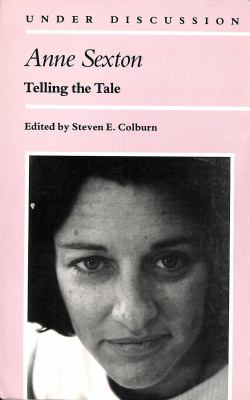 Cover image for Anne Sexton : telling the tale