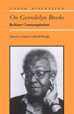 Cover image for On Gwendolyn Brooks : reliant contemplation