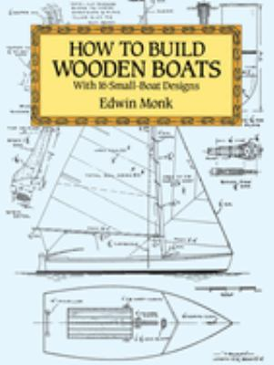 Cover image for How to build wooden boats : with 16 small-boat designs