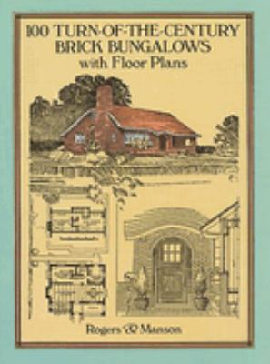 Cover image for 100 turn-of-the-century brick bungalows with floor plans.