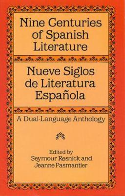Cover image for Nine centuries of Spanish literature = Nueve siglos de literatura española : a dual language anthology