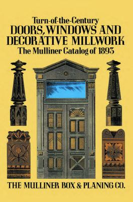 Cover image for Turn-of-the-century doors, windows, and decorative millwork : the Mulliner catalog of 1893