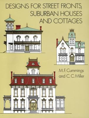 Cover image for Designs for street fronts, suburban houses, and cottages