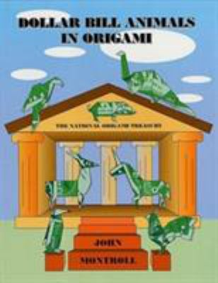 Cover image for Dollar bill animals in origami : the national origami treasury