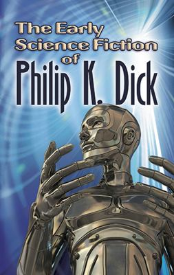 Cover image for Early science fiction of Philip K. Dick.