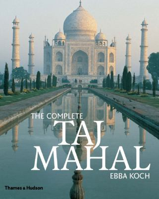 Cover image for The complete Taj Mahal : and the riverfront gardens of Agra