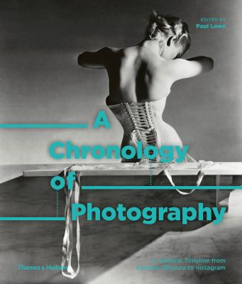 Cover image for A chronology of photography : a cultural timeline from camera obscura to instagram
