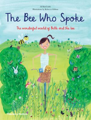 Cover image for The bee who spoke : the wonderful world of Belle and the bee