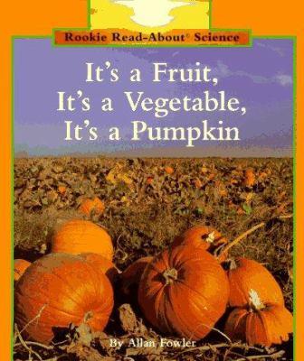 Cover image for It's a fruit, it's a vegetable, it's a pumpkin