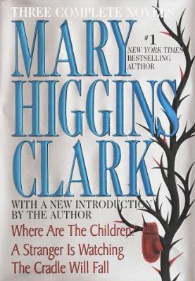 Cover image for Mary Higgins Clark : three complete novels.