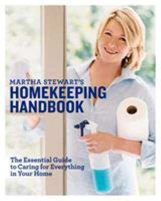 Cover image for Martha Stewart's homekeeping handbook : the essential guide to caring for eveything in your home.