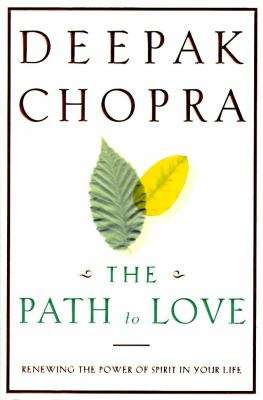 Cover image for The path to love : renewing the power of spirit in your life