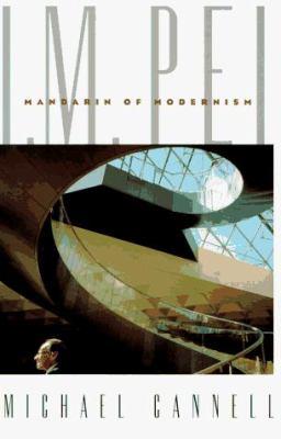 Cover image for I.M. Pei : mandarin of modernism