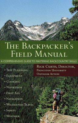 Cover image for The backpacker's field manual : a comprehensive guide to mastering backcountry skills