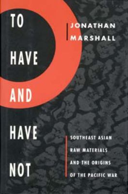 Cover image for To have and have not : Southeast Asian raw materials and the origins of the Pacific War