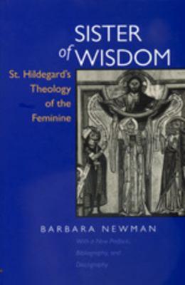 Cover image for Sister of wisdom : St. Hildegard's theology of the feminine