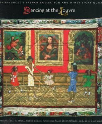 Cover image for Dancing at the Louvre : Faith Ringgold's French collection and other story quilts
