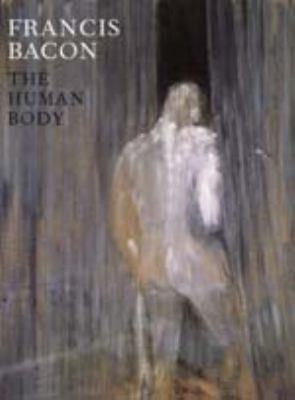 Cover image for Francis Bacon : the human body