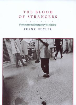 Cover image for The blood of strangers : stories from emergency medicine