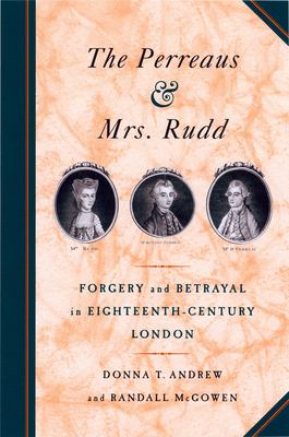Cover image for The Perreaus and Mrs. Rudd : forgery and betrayal in eighteenth-century London