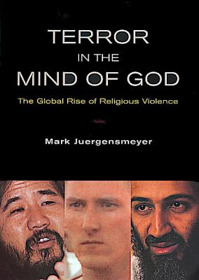 Cover image for Terror in the mind of God : the global rise of religious violence