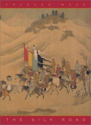 Cover image for The Silk Road : two thousand years in the heart of Asia