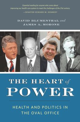 Cover image for The heart of power : health and politics in the Oval Office