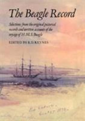 Cover image for The Beagle record : selections from the original pictorial records and written accounts of the voyage of H.M.S. Beagle