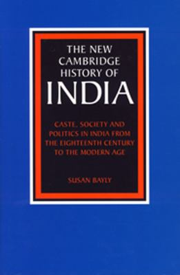 Cover image for Caste, society and politics in India from the eighteenth century to the modern age
