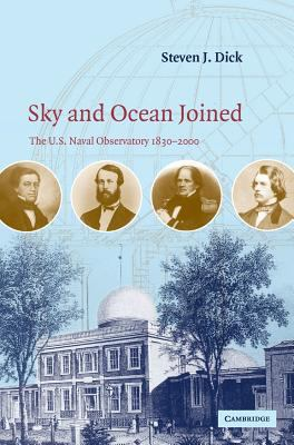 Cover image for Sky and ocean joined : the U.S. Naval Observatory, 1830-2000