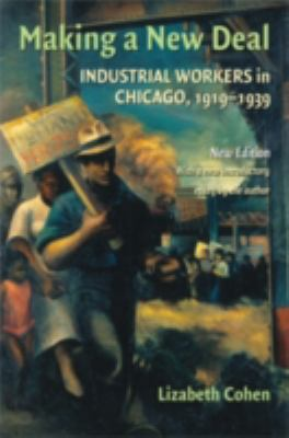 Cover image for Making a new deal : industrial workers in Chicago, 1919-1939