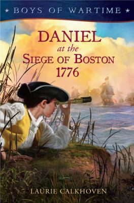 Cover image for Daniel at the Siege of Boston, 1776
