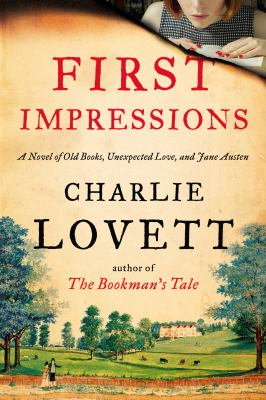 Cover image for First impressions : a novel of old books, unexpected love, and Jane Austen