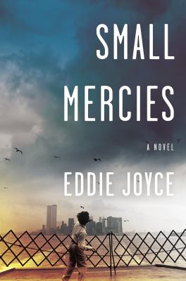 Cover image for Small mercies : a novel
