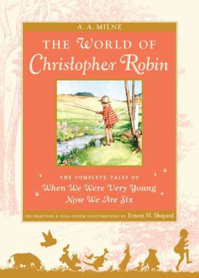 Cover image for The world of Christopher Robin; the complete When we were very young and Now we are six.