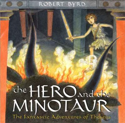 Cover image for The hero and the minotaur : the fantastic adventures of Theseus
