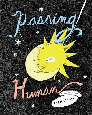 Cover image for Passing for human : a graphic memoir