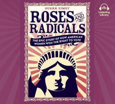 Cover image for Roses and radicals : the epic story of how American women won the right to vote
