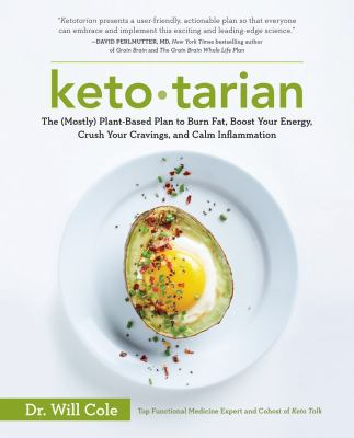 Cover image for Ketotarian : the (mostly) plant-based plan to burn fat, boost your energy, crush your cravings, and calm inflammation