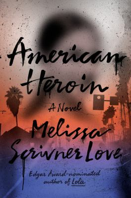 Cover image for American heroin : a novel