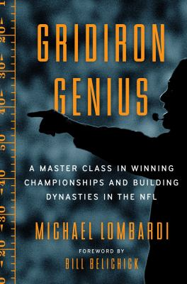 Cover image for Gridiron genius : a master class in winning championships and building dynasties in the NFL
