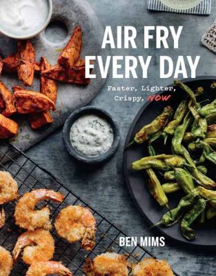 Cover image for Air fry every day : 75 recipes to fry, roast, and bake using your air fryer